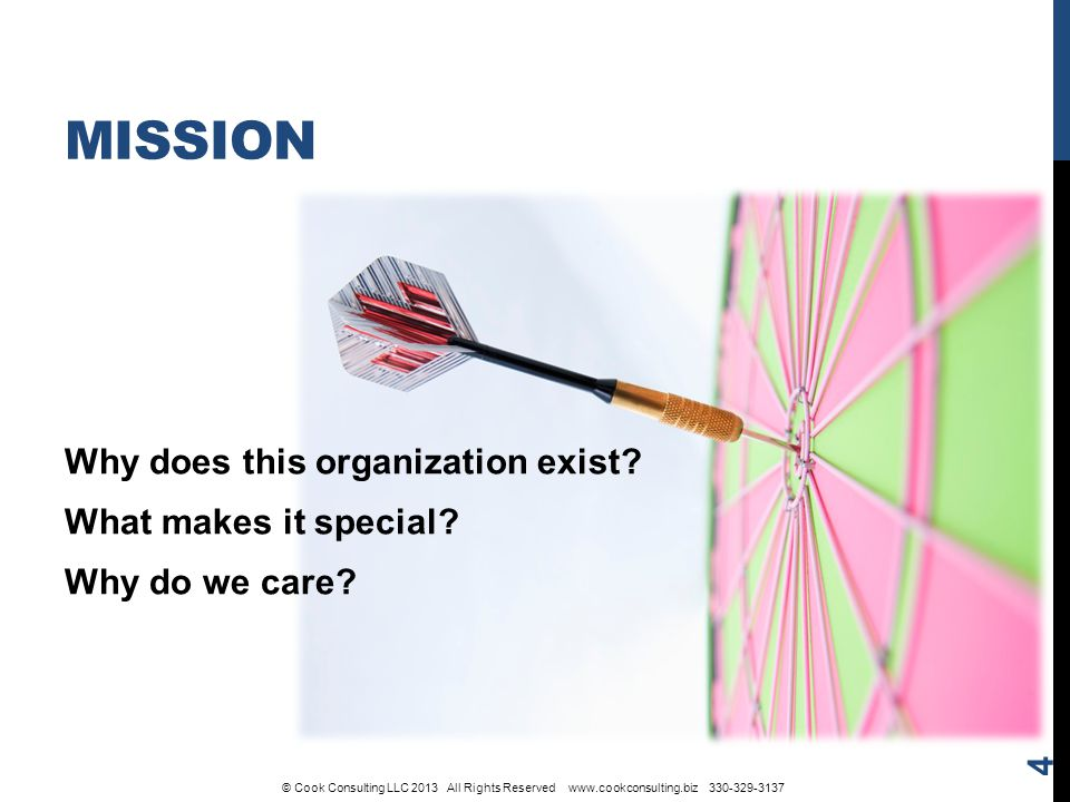 MISSION 4 Why does this organization exist. What makes it special.