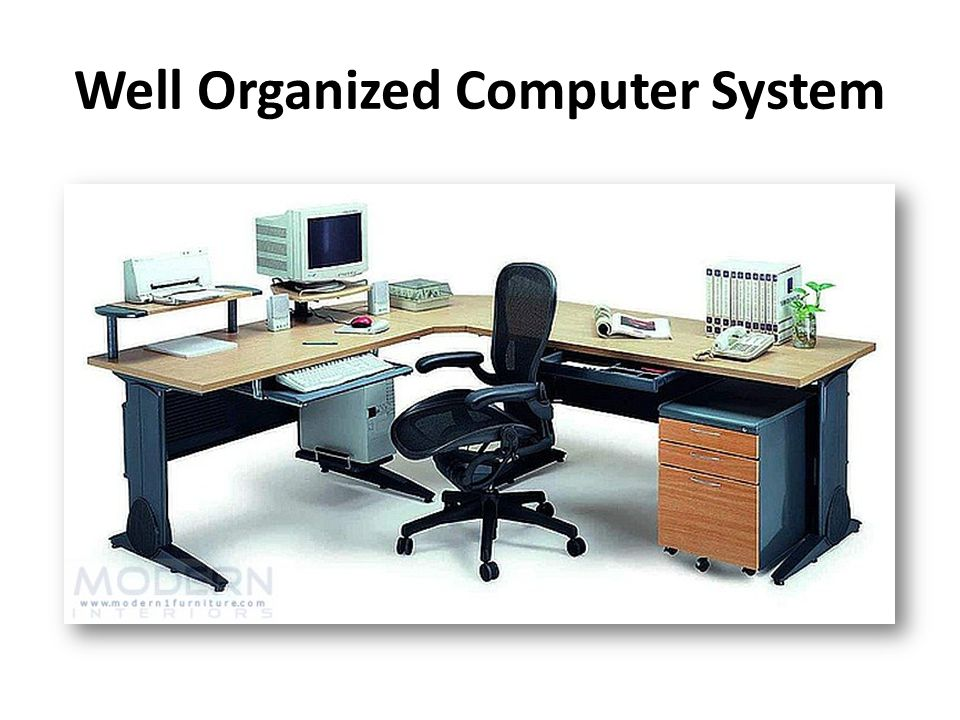 Well Organized Computer System