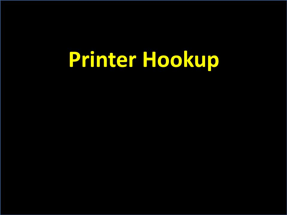 Printer Hookup