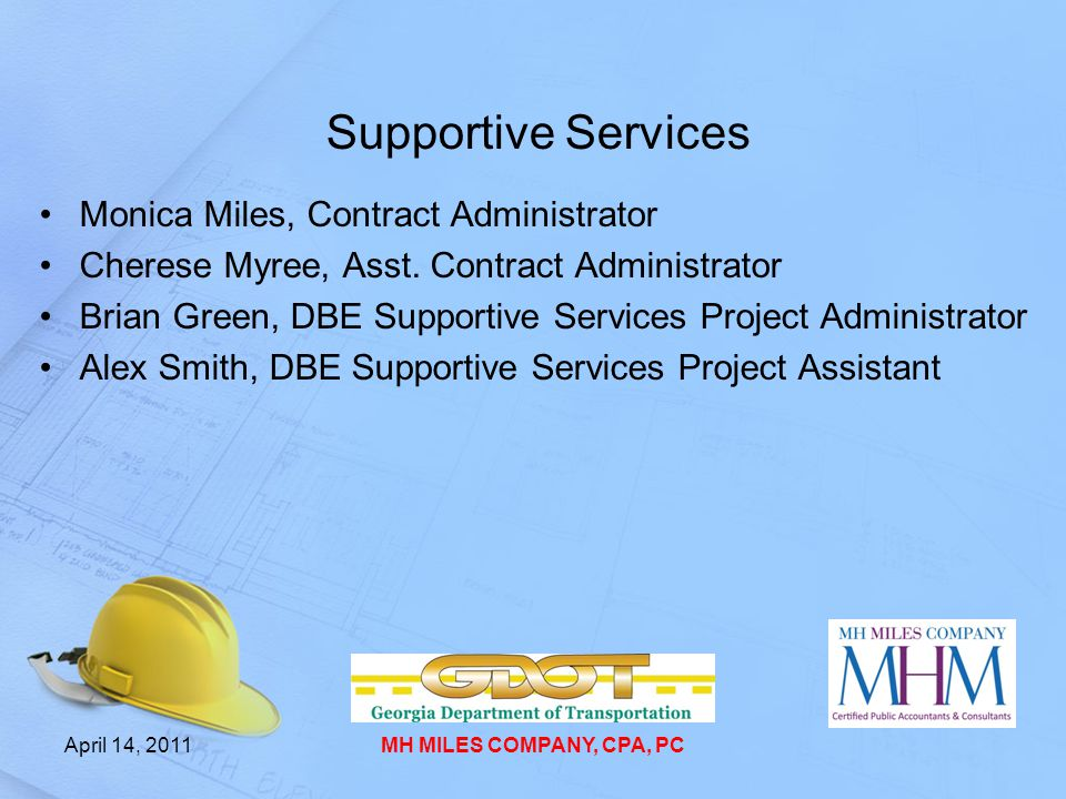 Supportive Services Monica Miles, Contract Administrator Cherese Myree, Asst. Contract Administrator Brian Green, DBE Supportive Services Project Admi