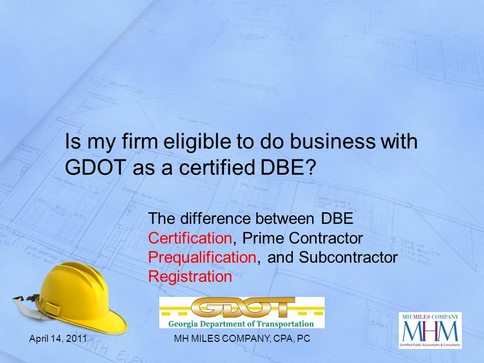 Is my firm eligible to do business with GDOT as a certified DBE? The difference between DBE Certification, Prime Contractor Prequalification, and Subc