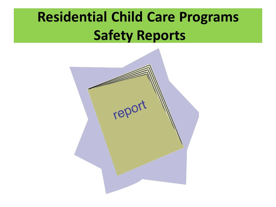 Residential Child Care Programs Safety Reports