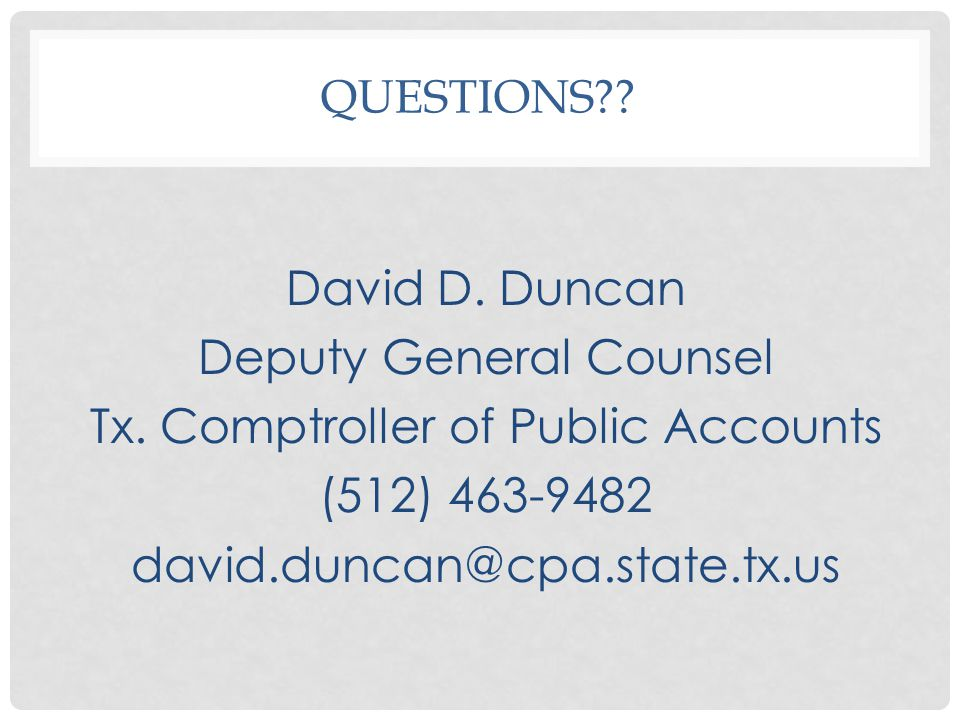 QUESTIONS . David D. Duncan Deputy General Counsel Tx.