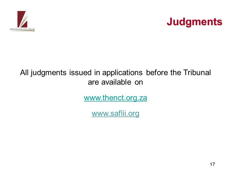 Judgments 17 All judgments issued in applications before the Tribunal are available on www.thenct.org.za www.saflii.org 17