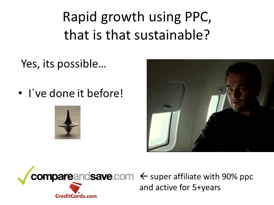 Rapid growth using PPC, that is that sustainable? Yes, its possible…  super affiliate with 90% ppc and active for 5+years I`ve done it before!