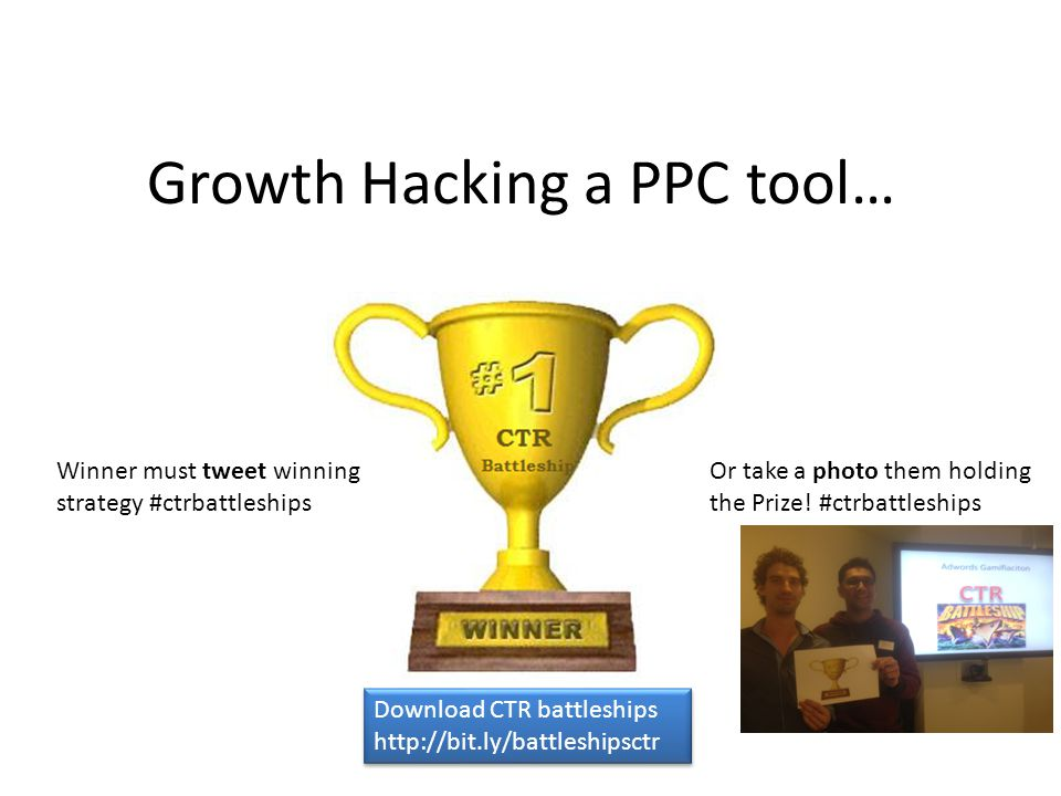 Growth Hacking a PPC tool… Winner must tweet winning strategy #ctrbattleships Or take a photo them holding the Prize.