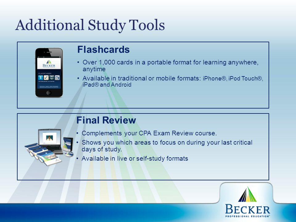 Additional Study Tools Flashcards Over 1,000 cards in a portable format for learning anywhere, anytime Available in traditional or mobile formats: iPh