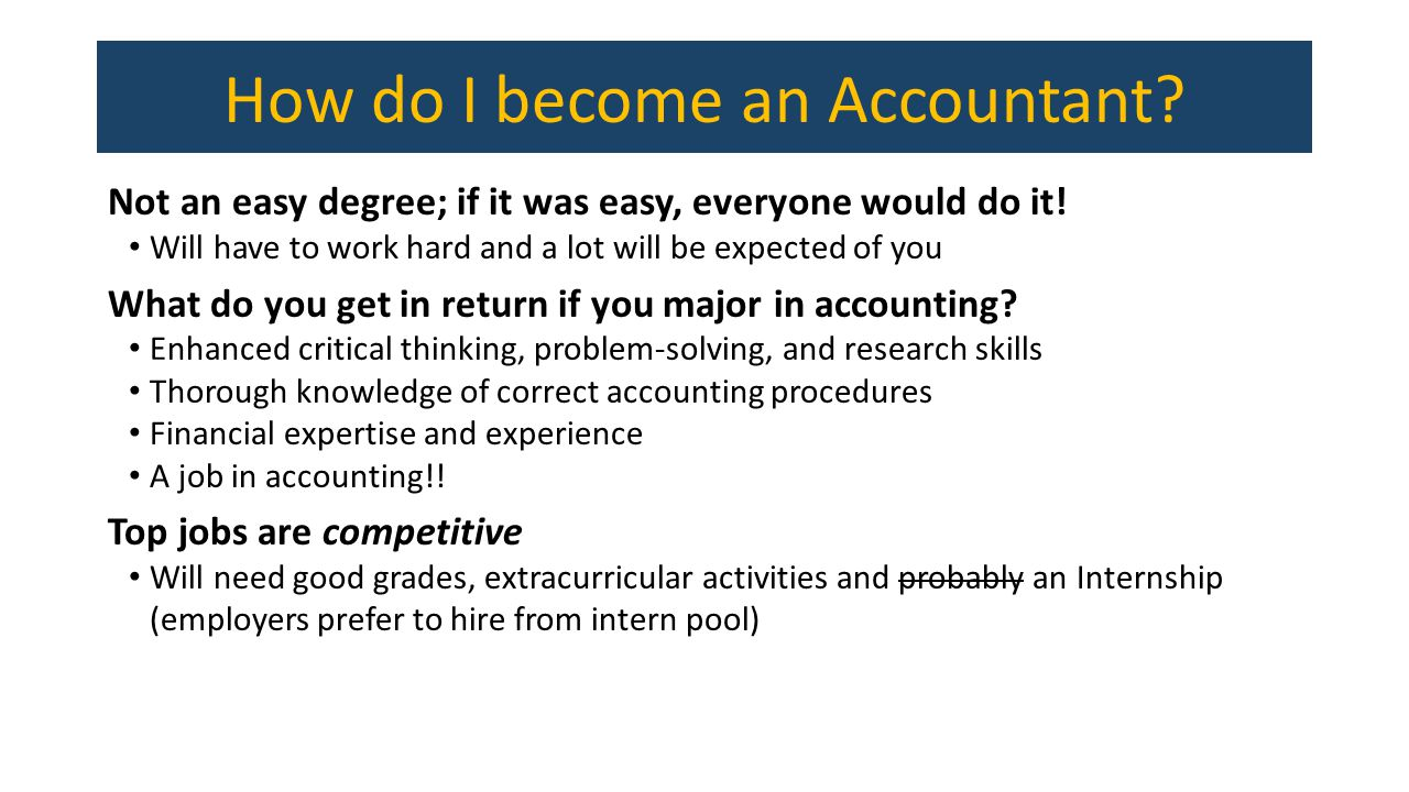 How do I become an Accountant. Not an easy degree; if it was easy, everyone would do it.