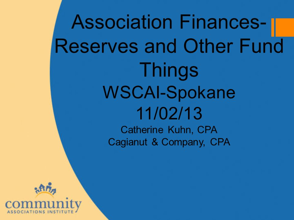 New Reserve Study Requirements: RCW 1/1/12  Certain required disclosures now in the annual BUDGET document (Talaga presentation) Most of our 12/31/12 audit clients did NOT have this disclosure in their 2013 budgets Internal Control Report comment if not included in Budget document