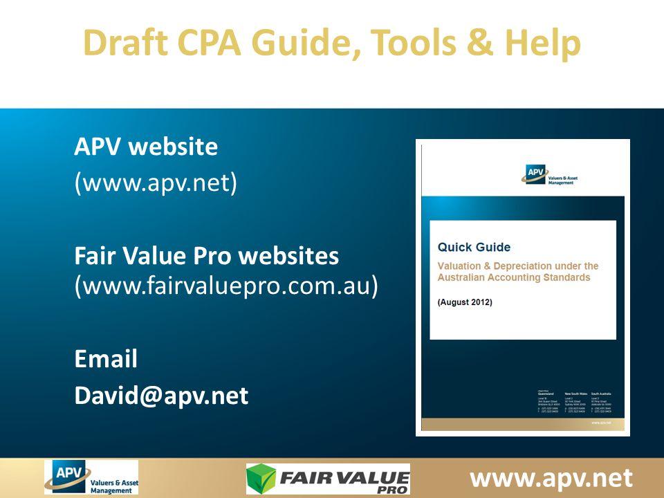 Draft CPA Guide, Tools & Help APV website (www.apv.net) Fair Value Pro websites (www.fairvaluepro.com.au) Email David@apv.net