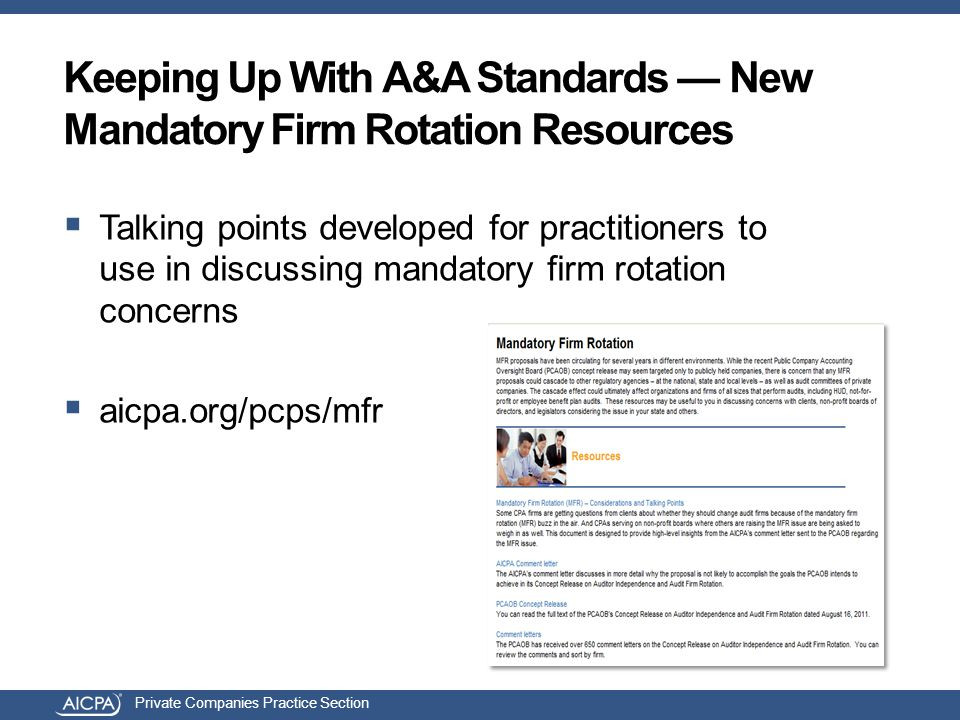 Private Companies Practice Section Keeping Up With A&A Standards — New Mandatory Firm Rotation Resources  Talking points developed for practitioners