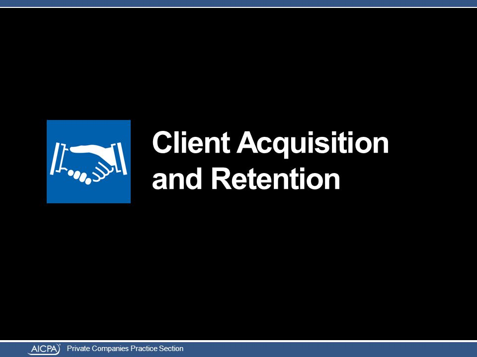 Private Companies Practice Section Client Acquisition and Retention