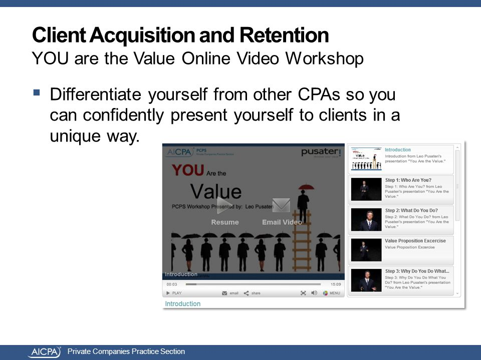 Private Companies Practice Section Client Acquisition and Retention YOU are the Value Online Video Workshop  Differentiate yourself from other CPAs s