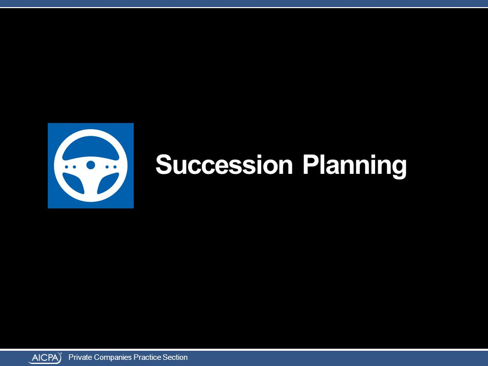 Private Companies Practice Section Succession Planning