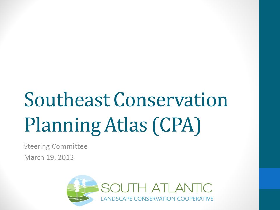 The South Atlantic LCC Mission: Create a shared blueprint for landscape conservation actions that sustain natural and cultural resources