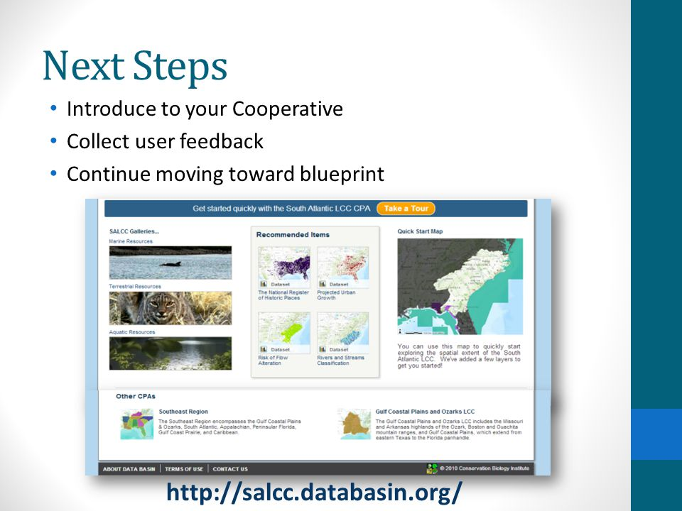 Next Steps Introduce to your Cooperative Collect user feedback Continue moving toward blueprint http://salcc.databasin.org/
