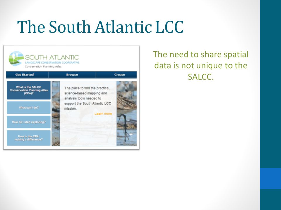 The South Atlantic LCC The need to share spatial data is not unique to the SALCC.