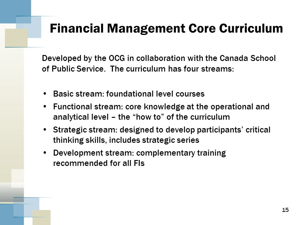 Financial Management Core Curriculum Developed by the OCG in collaboration with the Canada School of Public Service.