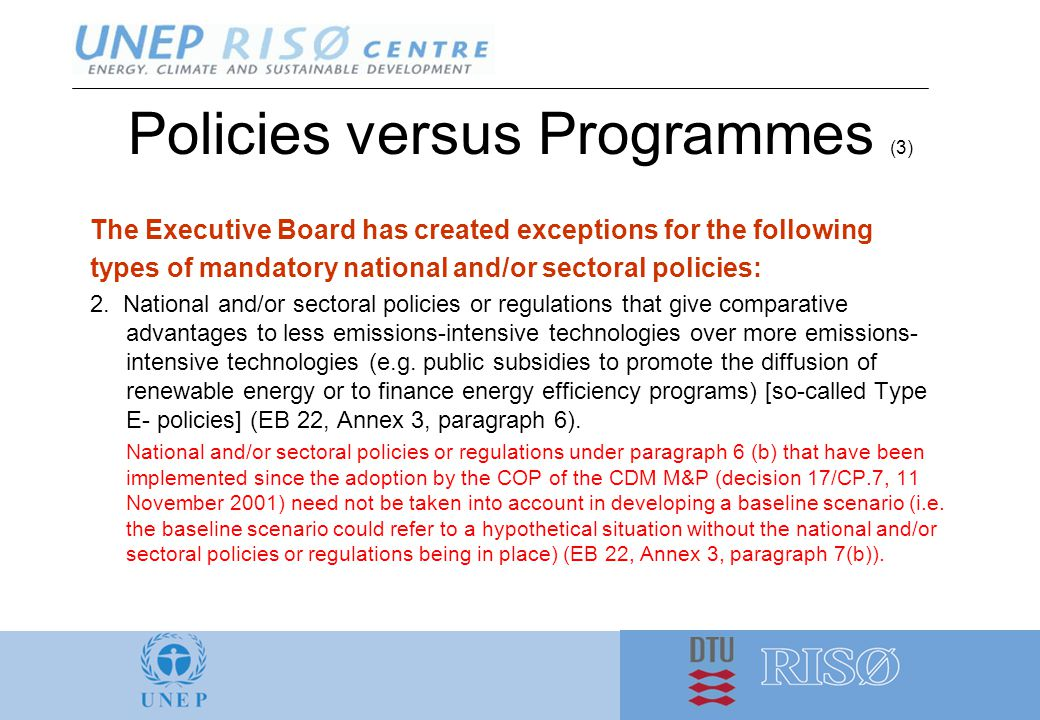 Policies versus Programmes (3) The Executive Board has created exceptions for the following types of mandatory national and/or sectoral policies: 2.