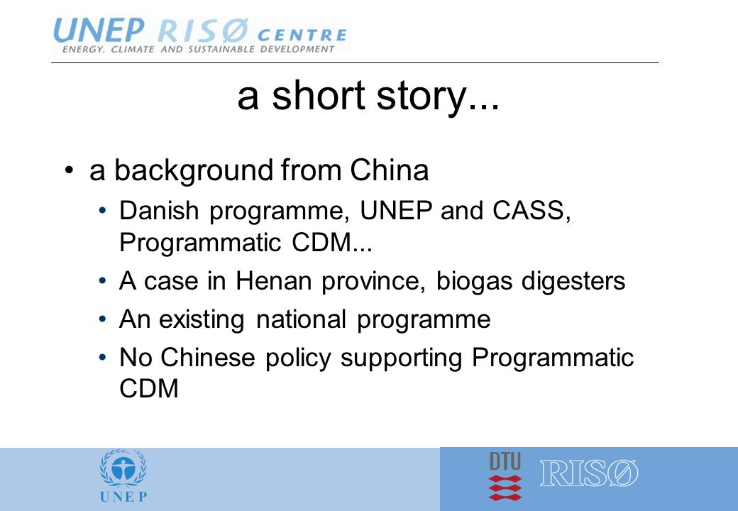 a short story... a background from China Danish programme, UNEP and CASS, Programmatic CDM...
