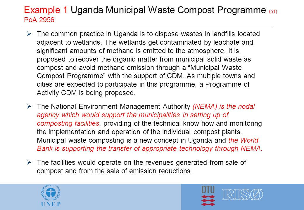 Example 1 Uganda Municipal Waste Compost Programme (p1) PoA 2956  The common practice in Uganda is to dispose wastes in landfills located adjacent to wetlands.
