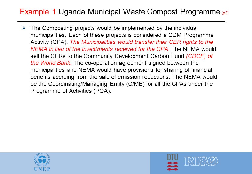 Example 1 Uganda Municipal Waste Compost Programme (p2)  The Composting projects would be implemented by the individual municipalities.