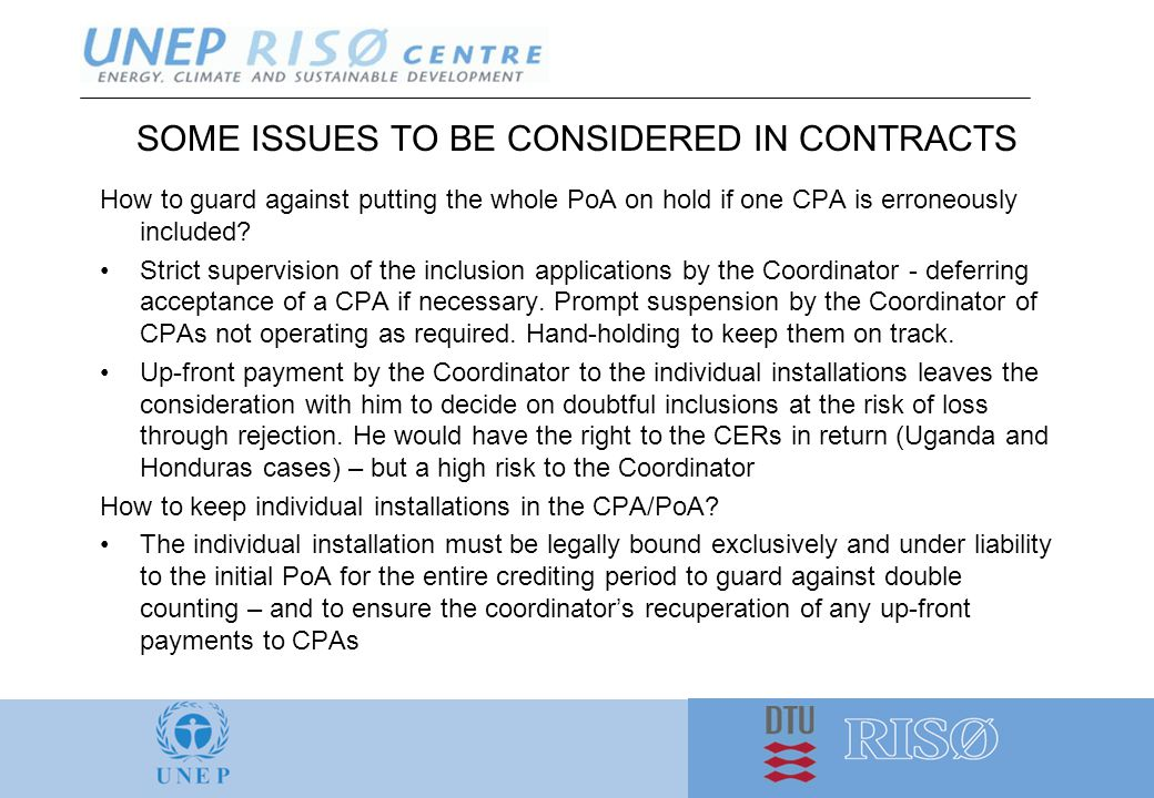 SOME ISSUES TO BE CONSIDERED IN CONTRACTS How to guard against putting the whole PoA on hold if one CPA is erroneously included.