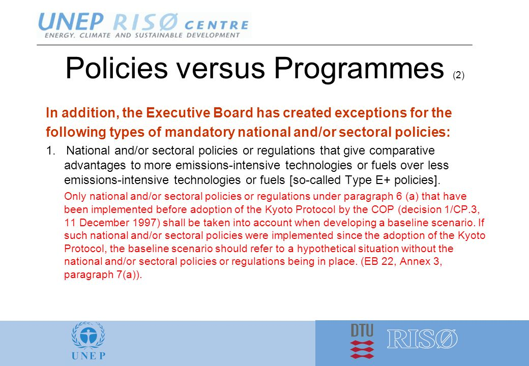 Policies versus Programmes (2) In addition, the Executive Board has created exceptions for the following types of mandatory national and/or sectoral policies: 1.