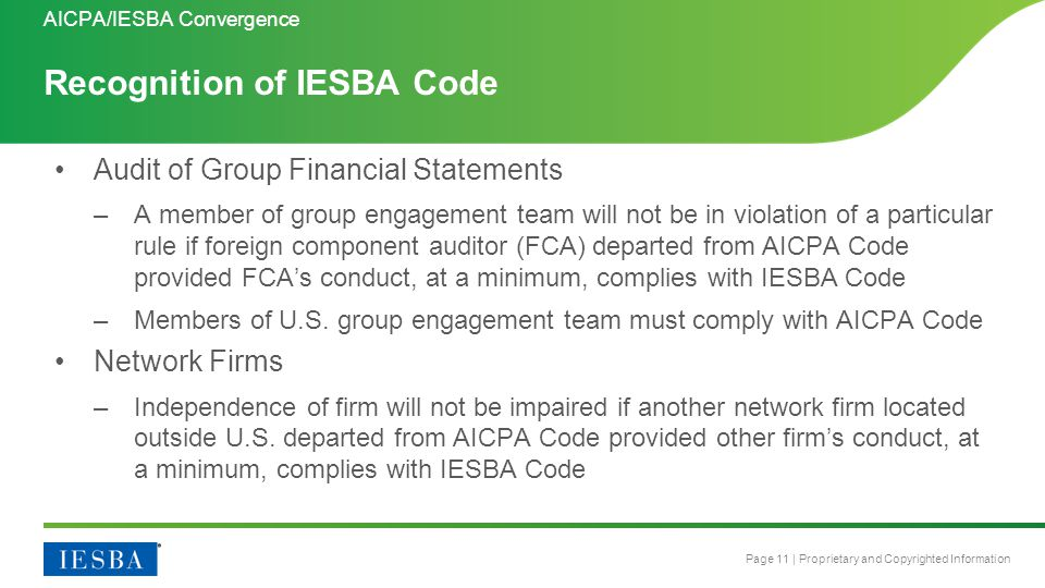Page 11 | Proprietary and Copyrighted Information Recognition of IESBA Code AICPA/IESBA Convergence Audit of Group Financial Statements –A member of g