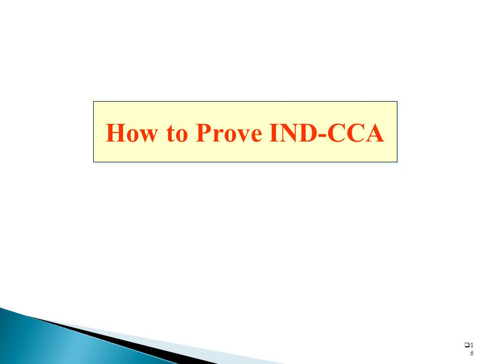 1616 How to Prove IND-CCA