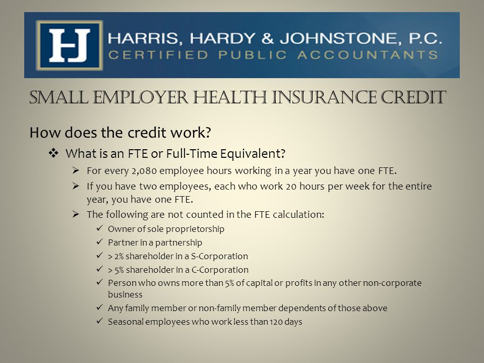 SMALL EMPLOYER HEALTH INSURANCE CREDIT How does the credit work.