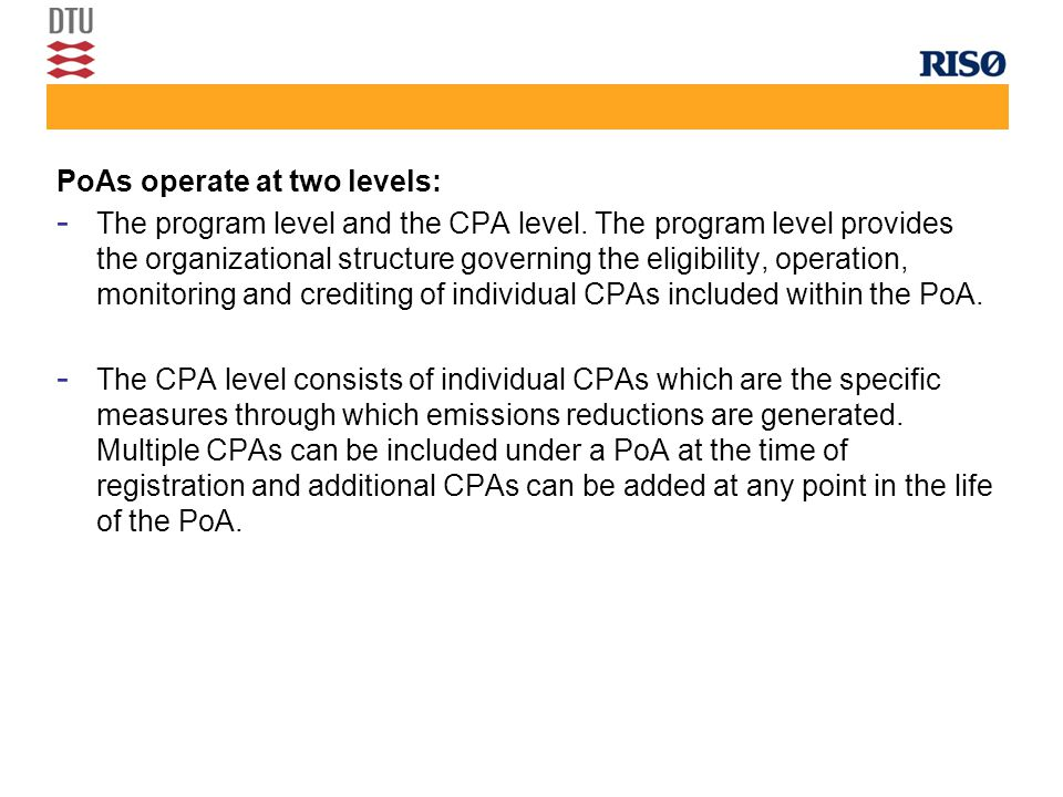 PoAs operate at two levels: - The program level and the CPA level.