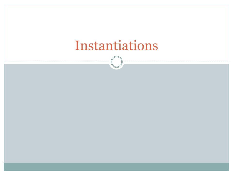Instantiations