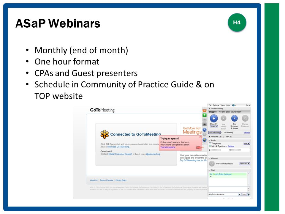 ASaP Webinars Monthly (end of month) One hour format CPAs and Guest presenters Schedule in Community of Practice Guide & on TOP website H4