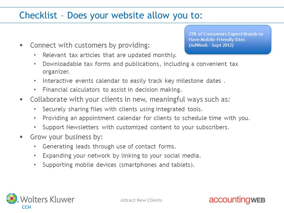 Attract New Clients Checklist – Does your website allow you to:  Connect with customers by providing: Relevant tax articles that are updated monthly.