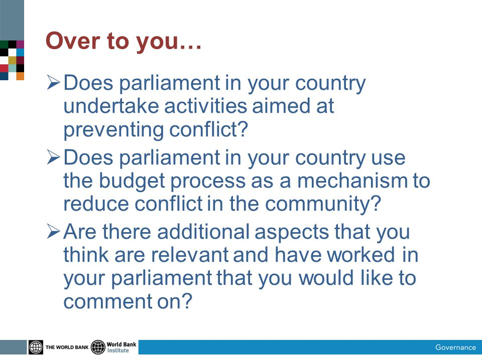 Over to you…  Does parliament in your country undertake activities aimed at preventing conflict.