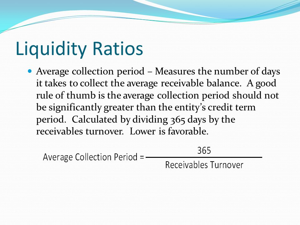 Liquidity Ratios Defensive Interval Ratio – Measures the adequacy of the resources of the entity to support its mission.
