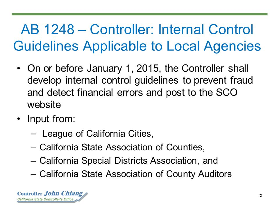 5 On or before January 1, 2015, the Controller shall develop internal control guidelines to prevent fraud and detect financial errors and post to the