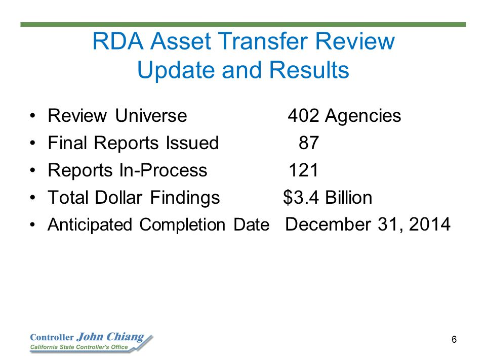 6 Review Universe 402 Agencies Final Reports Issued 87 Reports In-Process 121 Total Dollar Findings $3.4 Billion Anticipated Completion Date December