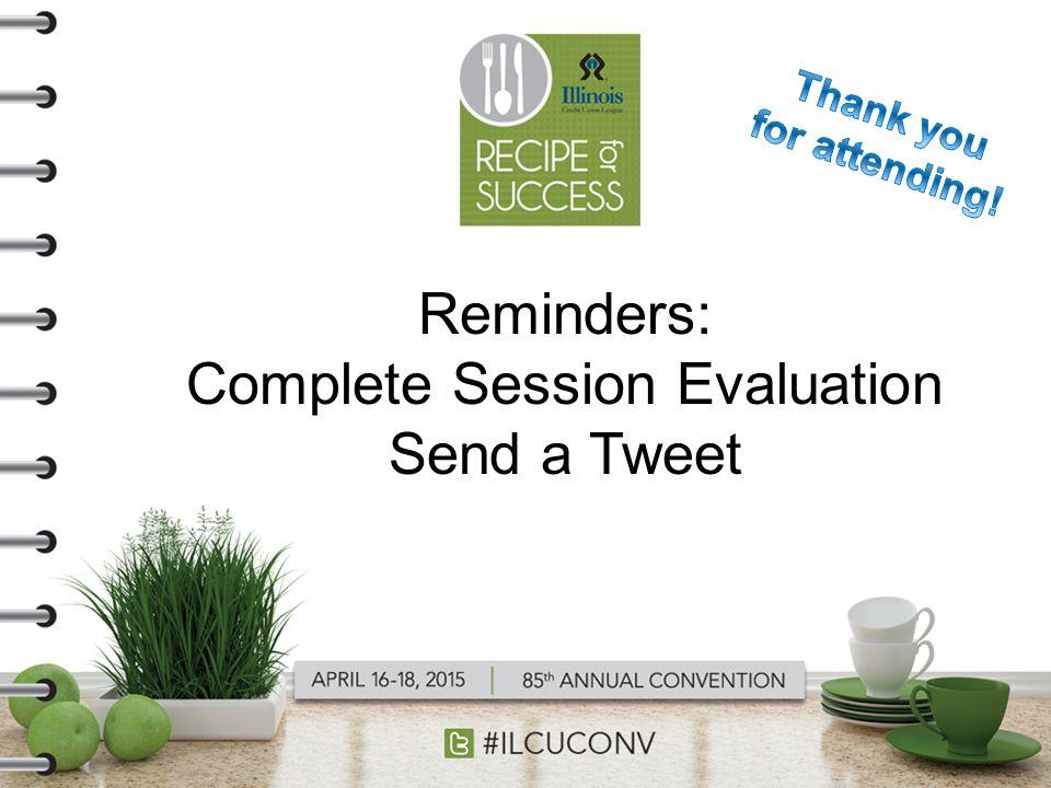 Reminders: Complete Session Evaluation Send a Tweet