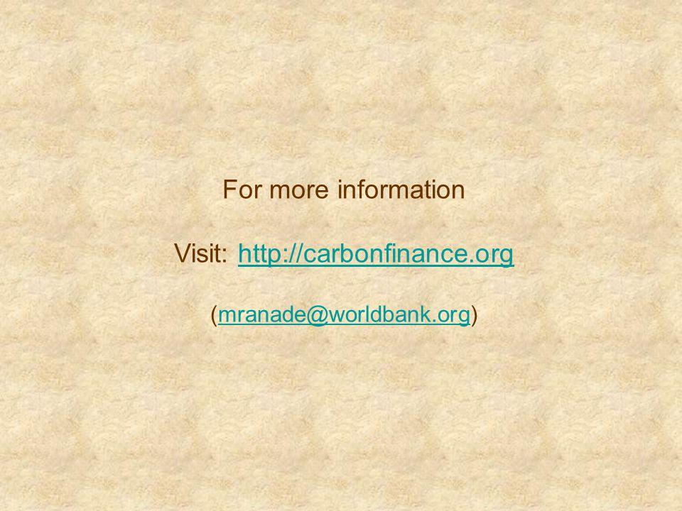 For more information Visit: http://carbonfinance.orghttp://carbonfinance.org (mranade@worldbank.org)mranade@worldbank.org