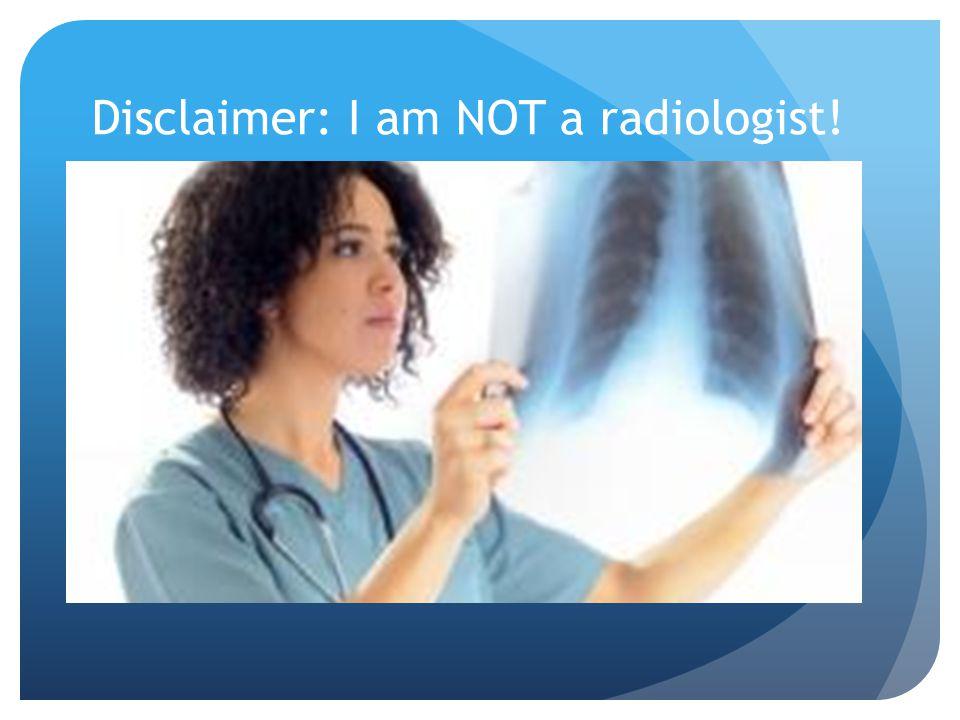 Disclaimer: I am NOT a radiologist!