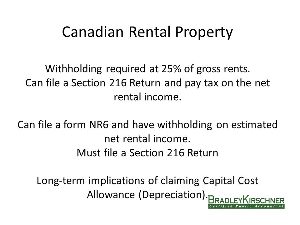 Canadian Rental Property Withholding required at 25% of gross rents.