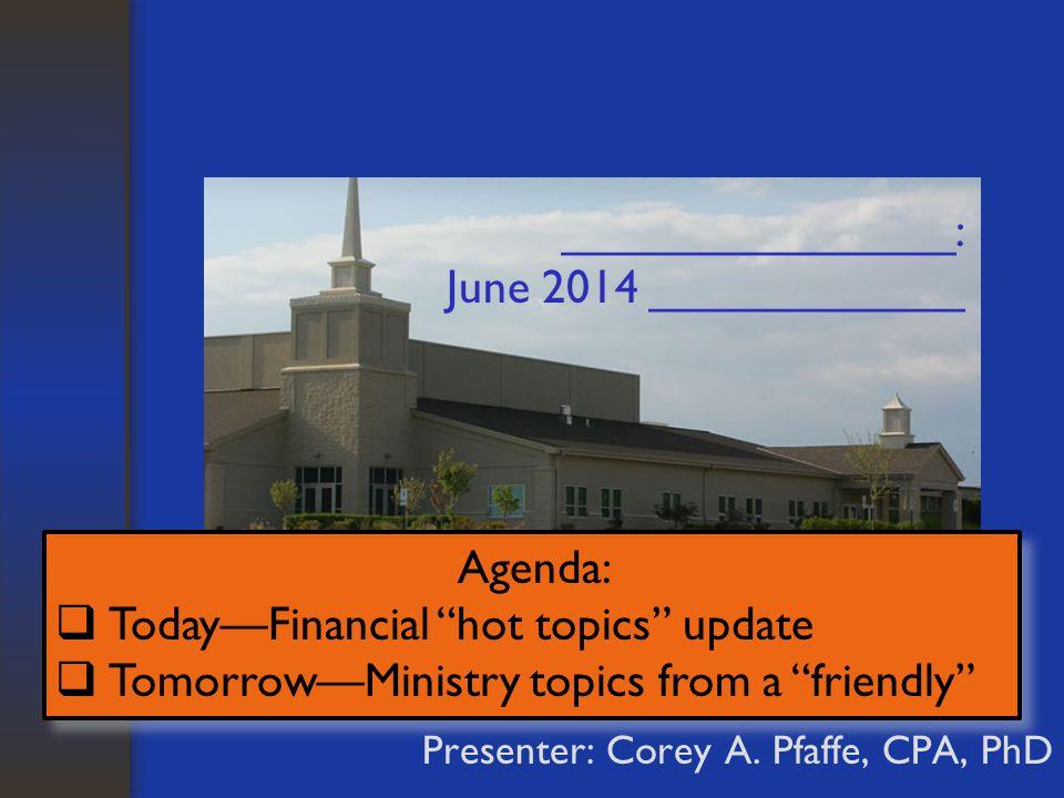 _______________: June 2014 ____________ Presenter: Corey A.
