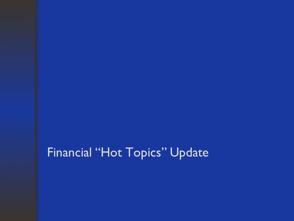"Financial ""Hot Topics"" Update"