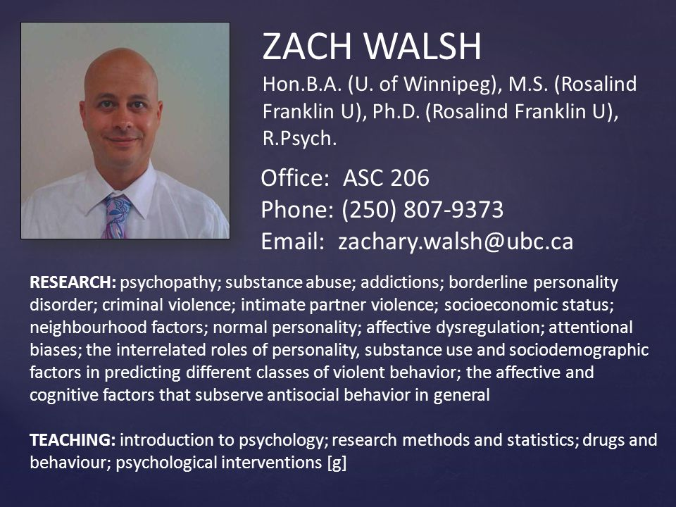 ZACH WALSH Hon.B.A. (U. of Winnipeg), M.S. (Rosalind Franklin U), Ph.D.