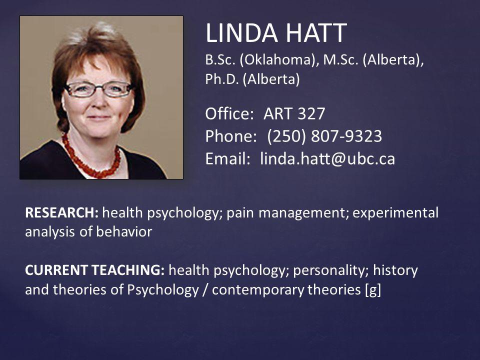 LINDA HATT B.Sc.(Oklahoma), M.Sc. (Alberta), Ph.D.