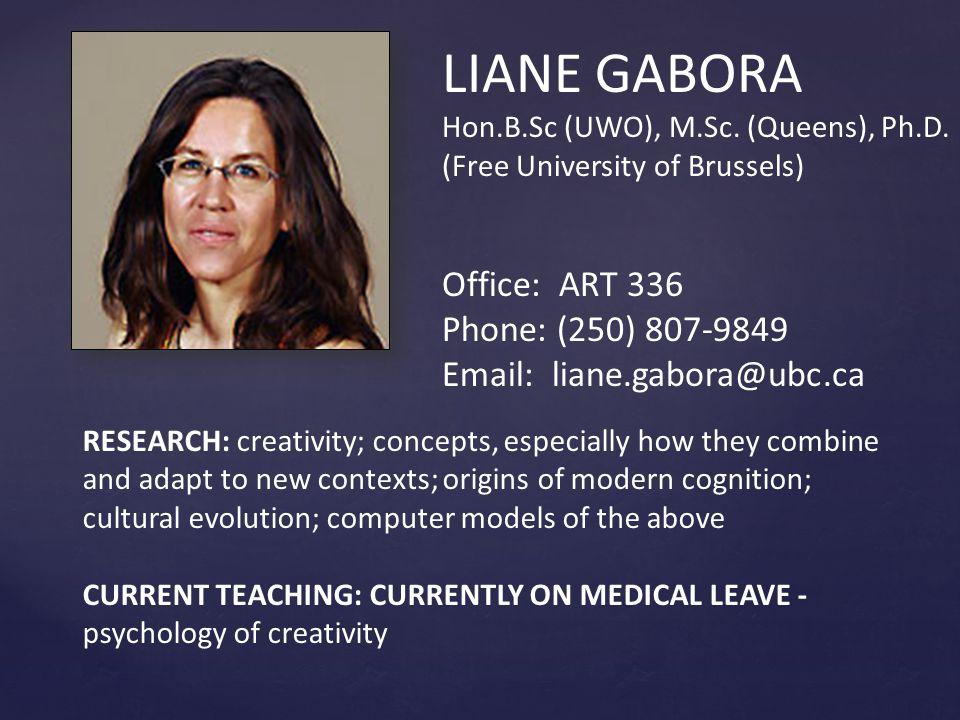 LIANE GABORA Hon.B.Sc (UWO), M.Sc.(Queens), Ph.D.