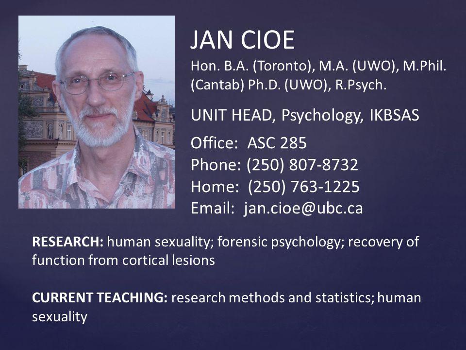 JAN CIOE Hon.B.A. (Toronto), M.A. (UWO), M.Phil. (Cantab) Ph.D.