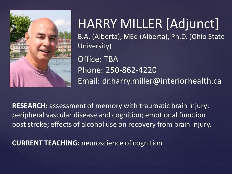 HARRY MILLER [Adjunct] B.A. (Alberta), MEd (Alberta), Ph.D.